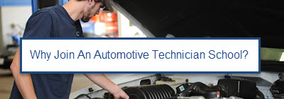 Why Join An Automotive Technician School