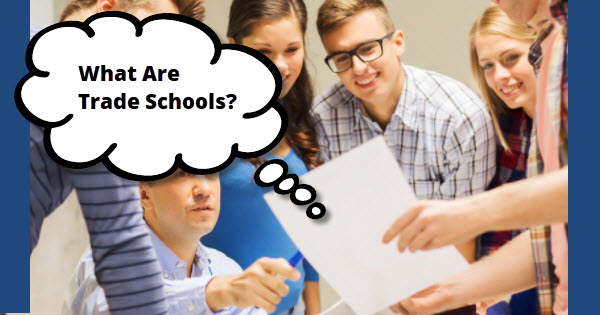 What Are Trade Schools?