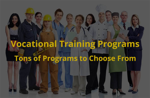 Vocational Training Programs - Tons of Programs to Choose From