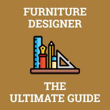 Furniture Designer - The Ultimate Guide