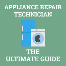 Appliance Repair Technician - The Ultimate Guide