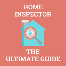 Home Inspector - The Ultimate Guide