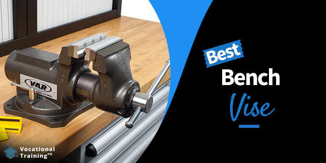 The Best Bench Vise for 2021