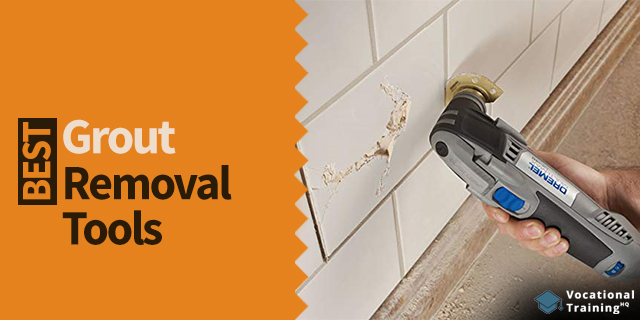 The Best Grout Removal Tools for 2020