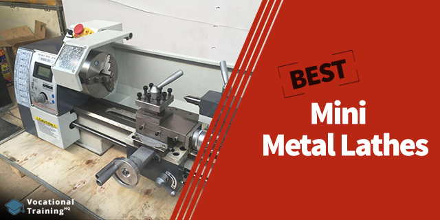 The Best Mini Metal Lathes for 2020