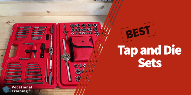 The Best Tap and Die Sets for 2021