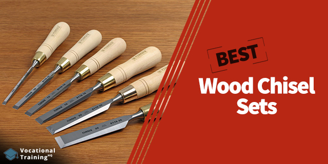 The Best Wood Chisel Sets for 2020