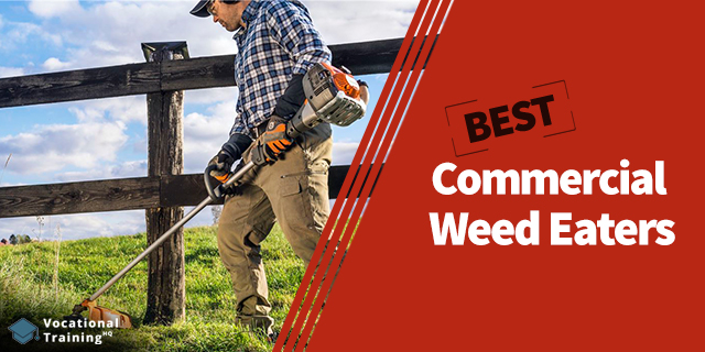 The Best Commercial Weed Eaters for 2020