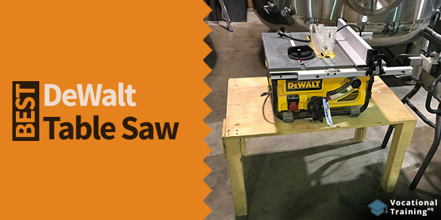 The Best DeWalt Table Saw for 2021