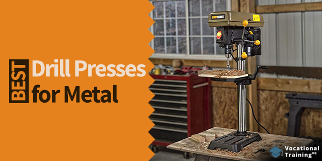 The Best Drill Presses for Metal for 2020
