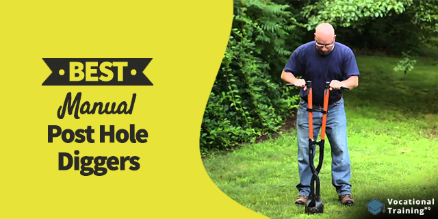 The Best Manual Post Hole Diggers for 2021