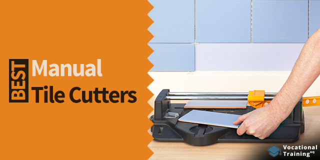 The Best Manual Tile Cutters for 2021