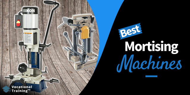 The Best Mortising Machines for 2020