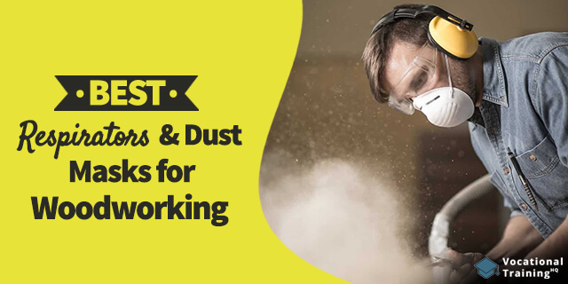 The Best Respirators & Dust Masks for Woodworking for 2020