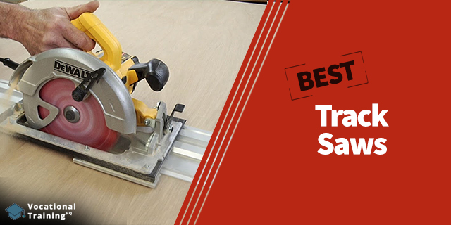 The Best Track Saws for 2021