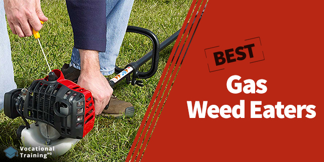The Best Gas Weed Eaters for 2020
