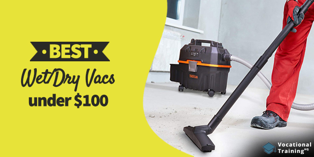 The Best Wet/Dry Vacs under $100 for 2021