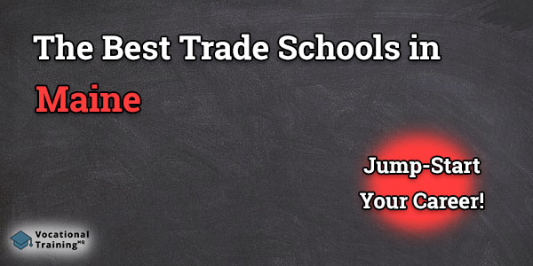 Top Trade and Tech Schools in Maine