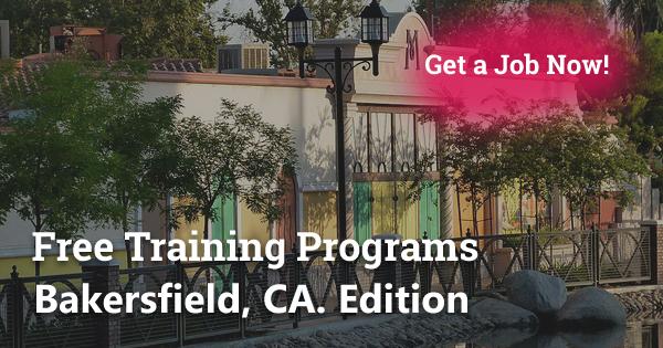 Free Training Programs in Bakersfield, CA