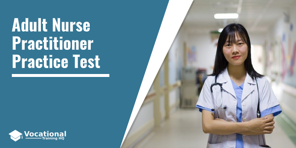 Adult Nurse Practitioner Practice Test