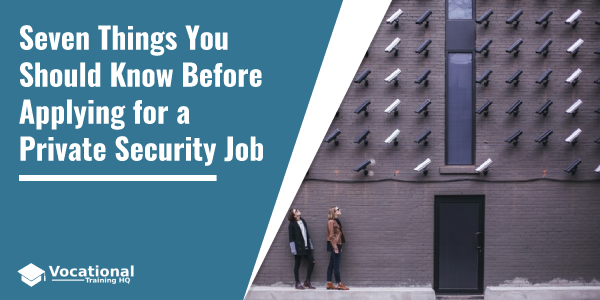 Seven Things You Should Know Before Applying for a Private Security Job