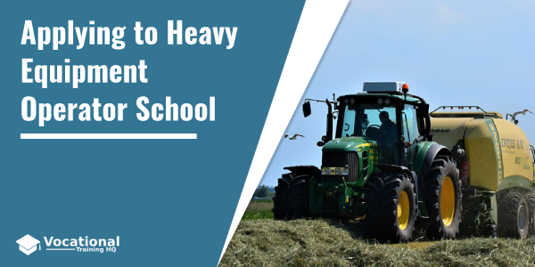 Applying to Heavy Equipment Operator School