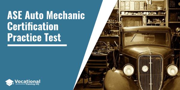 ASE Auto Mechanic Certification Practice Test