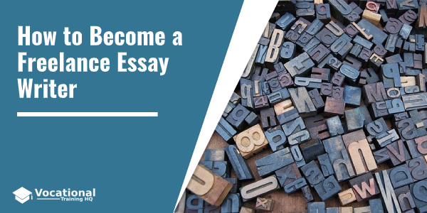 How to Become a Freelance Essay Writer