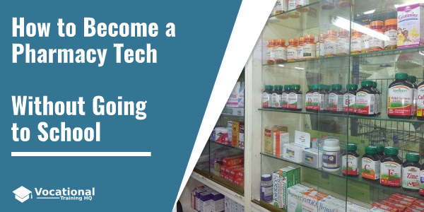 How to Become a Pharmacy Tech Without Going to School