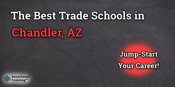 Top Trade and Tech Schools in Chandler, AZ