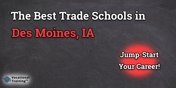 Top Trade and Tech Schools in Des Moines, IA