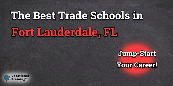 Top Trade and Tech Schools in Fort Lauderdale, FL