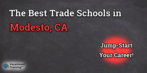 Top Trade and Tech Schools in Modesto, CA