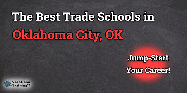 Top Trade and Tech Schools in Oklahoma City, OK