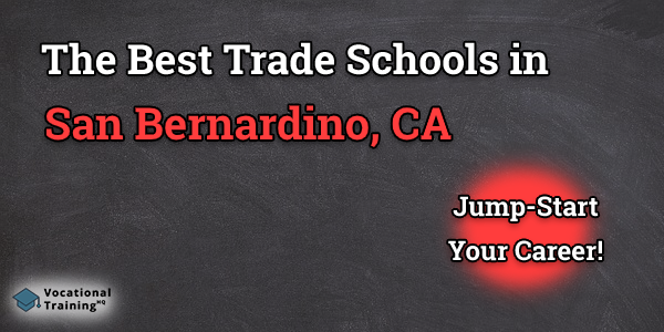 Top Trade and Tech Schools in San Bernardino, CA