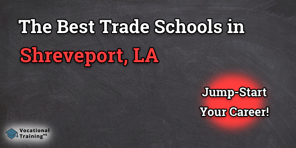 Top Trade and Tech Schools in Shreveport, LA