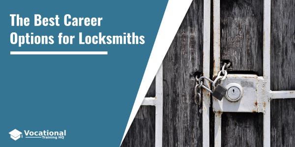 The Best Career Options for Locksmiths