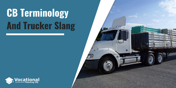 CB Terminology And Trucker Slang