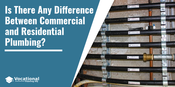 Is There Any Difference Between Commercial and Residential Plumbing?