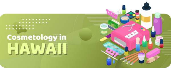 How to Become a Cosmetologist in Hawaii