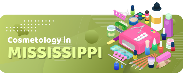How to Become a Cosmetologist in Mississippi