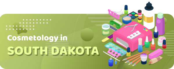 How to Become a Cosmetologist in South Dakota