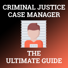 How to Become a Criminal Justice Case Manager