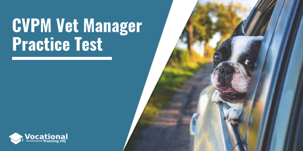 CVPM Vet Manager Practice Test