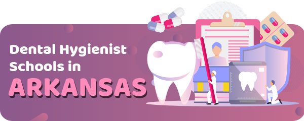 Dental Hygienist Schools in Arkansas