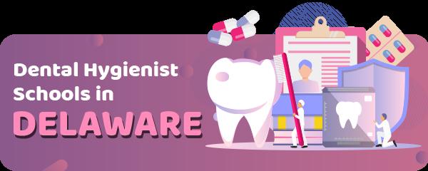 Dental Hygienist Schools in Delaware
