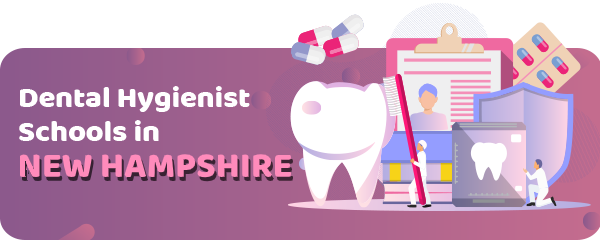 Dental Hygienist Schools in New Hampshire