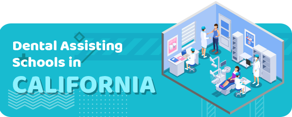 How to Become a Dental Assistant in California