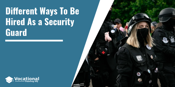 Different Ways To Be Hired As a Security Guard