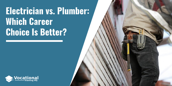 Electrician vs. Plumber: Which Career Choice Is Better?